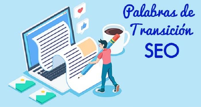 ¿Qué son y cómo usar las palabras de transición SEO?